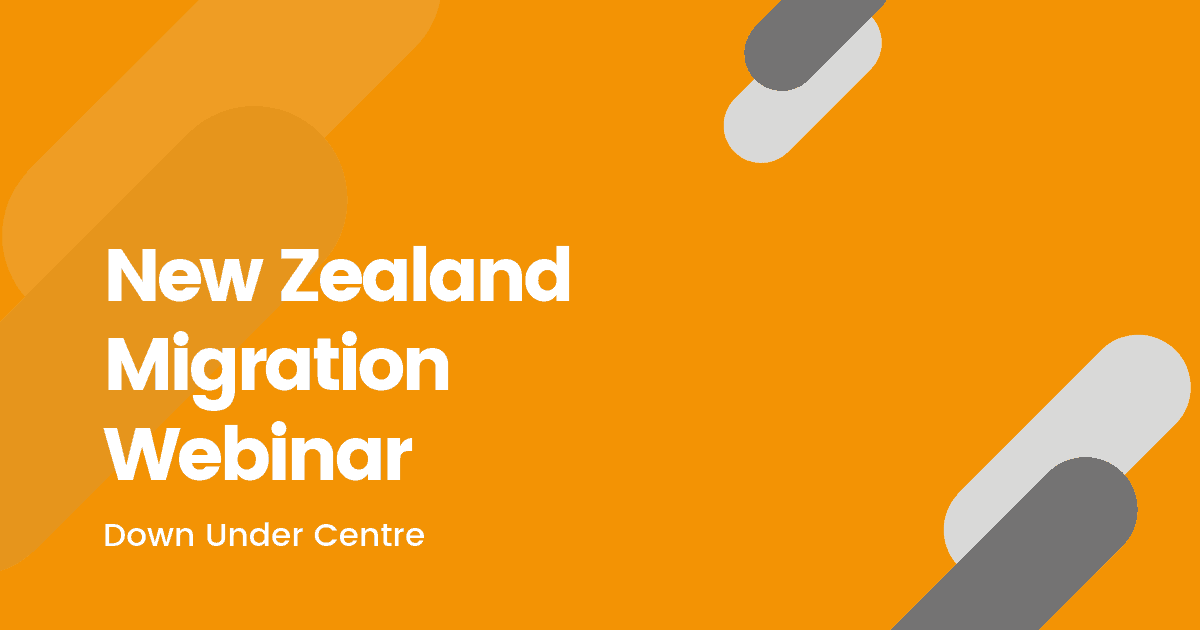 New Zealand Migration Webinar - Down Under Centre